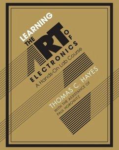 Learning the Art of Electronics - Hayes, Thomas C.