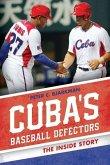 Cuba's Baseball Defectors: The Inside Story