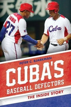 Cuba's Baseball Defectors: The Inside Story - Bjarkman, Peter C.