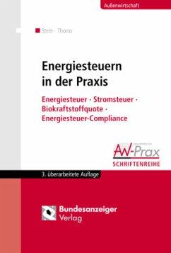 Energiesteuern in der Praxis - Stein, Roland M.;Thoms, Anahita