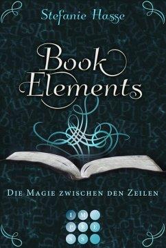 Die Magie zwischen den Zeilen / BookElements Bd.1 (eBook, ePUB) - Hasse, Stefanie