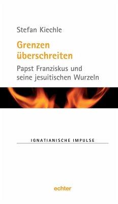 Grenzen überschreiten (eBook, PDF) - Kiechle, Stefan