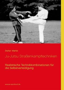Ju-Jutsu Straßenkampftechniken (eBook, ePUB)