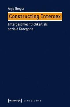 Constructing Intersex - Gregor, Anja
