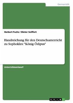 """Handreichung für den Deutschunterricht zu Sophokles: """"König Ödipus"""""""