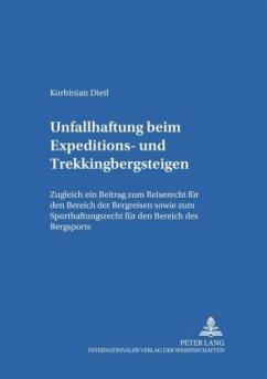 Unfallhaftung beim Expeditions- und Trekkingbergsteigen - Dietl, Kirbinian