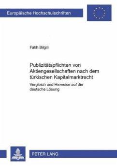 Publizitätspflichten von Aktiengesellschaften nach dem türkischen Kapitalmarktrecht - Bilgili, Fatih