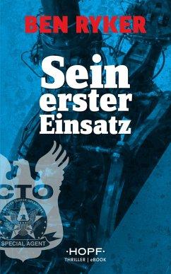 C.T.O. - Sein erster Einsatz (eBook, ePUB) - Ryker, Ben