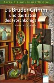 Die Brüder Grimm und das Rätsel des Froschkönigs (Mängelexemplar)