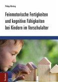 Feinmotorische Fertigkeiten und kognitive Fähigkeiten bei Kindern im Vorschulalter (eBook, PDF)