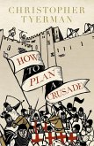 How to Plan a Crusade (eBook, ePUB)