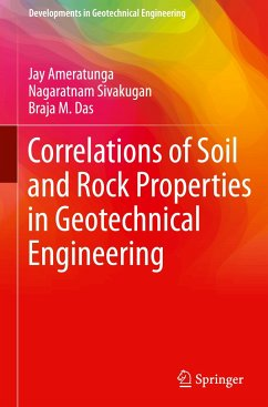 Correlations of Soil and Rock Properties in Geotechnical Engineering - Ameratunga, Jay; Sivakugan, Nagaratnam; Das, Braja M.