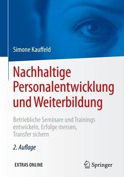 Nachhaltige Personalentwicklung und Weiterbildung - Kauffeld, Simone