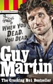 Guy Martin: When You Dead, You Dead (eBook, ePUB)
