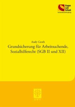 Grundsicherung für Arbeitsuchende, Sozialhilferecht (SGB II und XII) - Groth, Andy