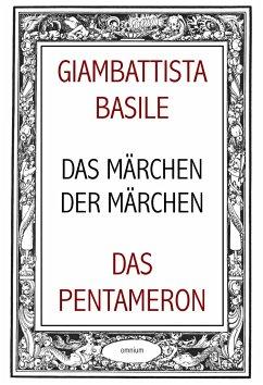 Das Märchen der Märchen oder Das Pentameron - Basile, Giambattista