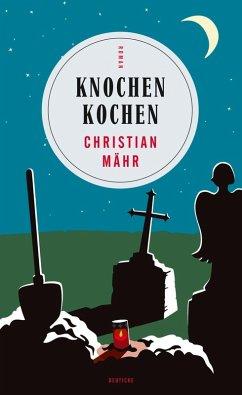 Knochen Kochen (eBook, ePUB) - Mähr, Christian