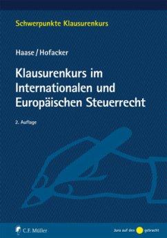 Klausurenkurs im Internationalen und Europäischen Steuerrecht - Haase, Florian; Hofacker, Matthias