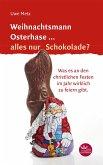 Weihnachtsmann Osterhase... alles nur Schokolade