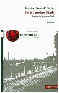 So ist meine Stadt - Fischer, Joachim (Bommel)
