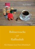 Bohnerwachs und Kaffeeduft