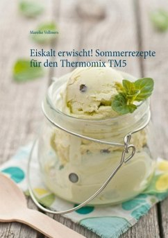 Eiskalt erwischt! Sommerrezepte für den Thermomix TM5 (eBook, ePUB) - Vollmers, Mareike