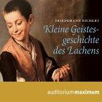 Kleine Geistesgeschichte des Lachens (Ungekürzt) (MP3-Download)