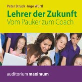 Lehrer der Zukunft - Vom Pauker zum Coach (Ungekürzt) (MP3-Download)