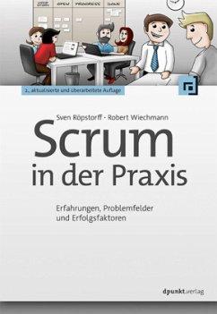Scrum in der Praxis - Röpstorff, Sven; Wiechmann, Robert