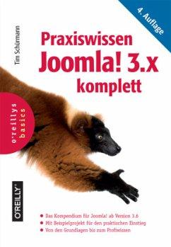 Praxiswissen Joomla! 3.x komplett - Schürmann, Tim