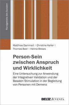 Person-Sein zwischen Anspruch und Wirklichkeit - Dammert, Matthias; Keller, Christine; Beer, Thomas; Bleses, Helma; Keller, Christine