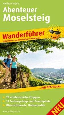 Wanderführer Abenteuer Moselsteig - Braun, Heidrun