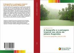 A Geografia e a paisagem tropical nas obras de Johann Rugendas