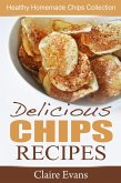 Delicious Chips Recipes: Healthy Homemade Chips Collection (eBook, ePUB)