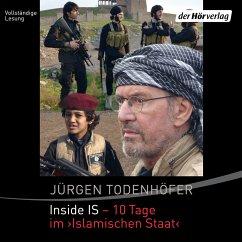 Inside IS - 10 Tage im 'Islamischen Staat' (MP3-Download) - Todenhöfer, Jürgen