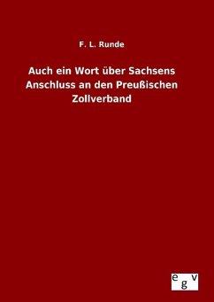 Auch ein Wort über Sachsens Anschluss an den Preußischen Zollverband - Runde, F. L.