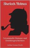 Sherlock Holmes - Gesammelte Romane und Detektivgeschichten (Illustriert): 43 Titel in einem Buch - Eine Studie in Scharlachrot, Das Zeichen der Vier, Das Tal der Angst, ... (eBook, ePUB)