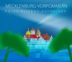 Mecklenburg-Vorpommern - hören.erleben.entdecken, Audio-CD