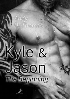 Kyle & Jason: The Beginning (eBook, ePUB) - Thomas, Andy D.