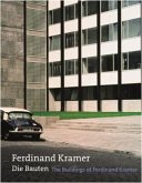 Ferdinand Kramer. Die Bauten / The Buildings of Ferdinand Kramer
