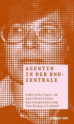 Agentin in der BND-Zentrale (eBook, ePUB) - Eichner, Klaus