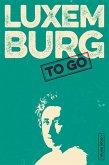 LUXEMBURG to go (eBook, ePUB)