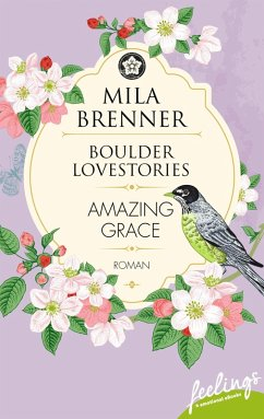 Boulder Lovestories - Amazing Grace (eBook, ePUB) - Brenner, Mila