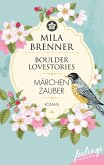 Boulder Lovestories - Märchenzauber (eBook, ePUB)