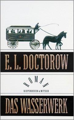 Das Wasserwerk (eBook, ePUB) - Doctorow, E. L.