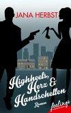 Highheels, Herz & Handschellen (eBook, ePUB)