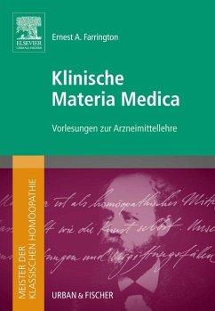 Meister der klassischen Homöopathie. Klinische Materia Medica - Farrington, Ernest A.