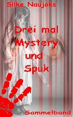Drei mal Mystery und Spuk: Sammelband