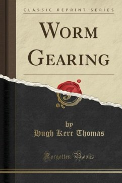 Worm Gearing (Classic Reprint)