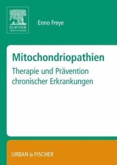 Mitochondropathien - Freye, Enno